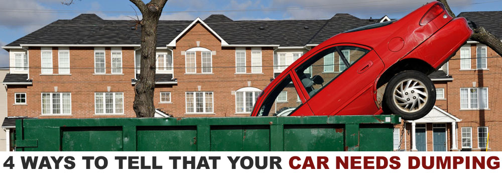 4 Ways to Tell that your Car Needs Dumping